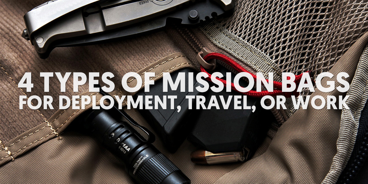 4 Types of Mission Bags for Deployment, Travel, or Work